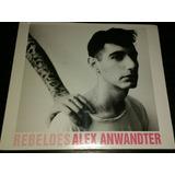 Alex Anwandter Rebeldes Cd (nuevo Y Sellado)teleradio Donoso
