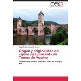 Origen Y Originalidad Del Quae Visa Placent En Tom S De Aqu