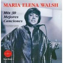 María Elena Walsh - Mis 30 Mejores Canciones (2 Cds)