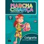 Livro Marcha Criança Caligrafia 5º Ano - 2010