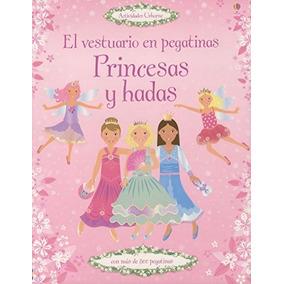 Libro Princesas Y Hadas: El Vestuario En Pegatinas - Nuevo
