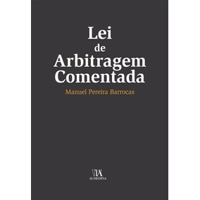 Livro Lei De Arbitragem Comentada Manuel Pereira Barrocas