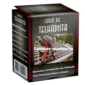 Curso Completo De Telhadista -aprenda A Construir Um Telhado