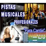 Pistas Profesionales Para Cantantes Cantar Mp3 Y Wav