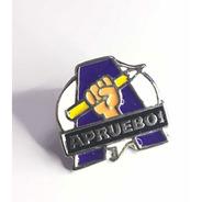 Pin Apruebo #yoapruebo!!