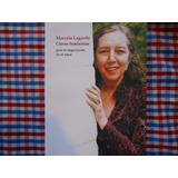 Marcela Lagarde. Claves Feministas Para La Negociación