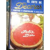 El Arte De Decorar Tortas Y Pasteles