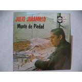Julio Jaramillo Monte De Piedad 1971 Lp Mexicano Coleccion