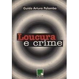 Livro Loucura E Crime Guido Arturo Palomba
