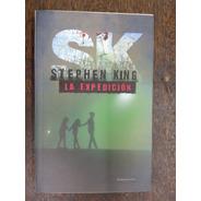 La Expedicion * Stephen King * Sudamericana *