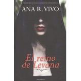 El Reino De Levana (romantica Contemporanea) Ana R. Vivo