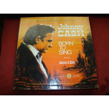 Lp Johnny Cash - Born To Sing (5 Lp Box) - 1970 - Ed Complet