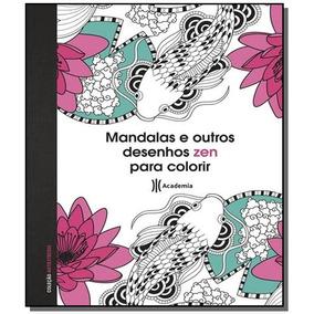 Mandalas E Outros Desenhos Zen Para Colorir - Cole