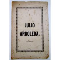 Colombia 1862 Homenaje A Julio Arboleda Por Arcesio Escobar