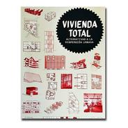 Libro Vivienda Total. Alternativas A La Dispersión Urbana