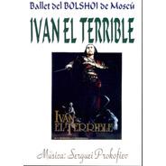Ivan El Terrible - Y. Vladimirov, N. Bessmertnova, Bolshoi