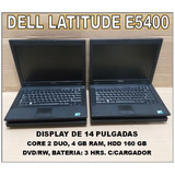 Laptop´s Dell Latitude E5400, Core 2 Duo, 4 Gb, Hdd 160 Gb