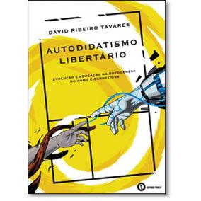Autodidatismo Libertário: Evolução E Educação Na Ontog