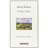 Otra Vida (poesía) Derek Walcott