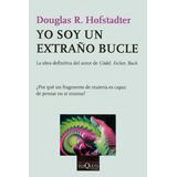 Libro Yo Soy Un Extra¤o Bucle De Douglas R. Hofstadter