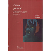 Crimen Pasional Contribucion - Myriam Jimeno - Libro