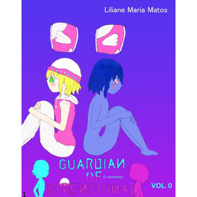 Guardian Of Dimensional O Recomeço Volume 0