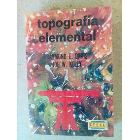 Topografia Elemental. Raymond E. Davis, Joe W. Kelly 1982