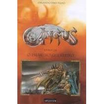 Livro Angus - O Primeiro Guerreiro Orlando Paes Filho