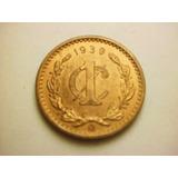 Moneda Un Centavo Monograma Fecha 1939 Cobre