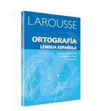 Ortografía Lengua Española - Larousse