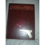Libros Armas De Fuego,ligeras,deportivas Y Militares
