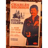 Charles Bronson Ciudad Violenta. Afiche Cine Original