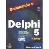 Livro Dominando O Delphi 5: A Bíblia Marco Cantù
