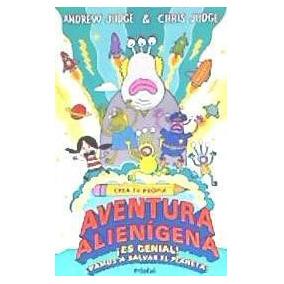 Crea Tu Propia Aventura Alienígena(libro Infantil)
