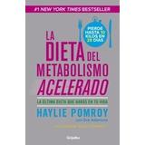 Libro La Dieta Del Metabolismo Acelerado De Haylie Pomroy