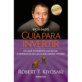 Guía Para Invertir .. Robert Kiyosaki Dhl