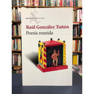 Poesía Reunida - Raúl González Tuñón - Seix Barral