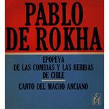 Epopeya De Las Comidas Y Las Bebidas En Chile - Libro