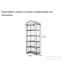 Invernadero Vertical 5 Niveles Recubrimiento Sin Estructura.