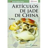 Artículos De Jade De China Import Ming Yu / Sun Yu