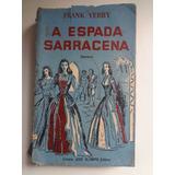 Livro A Espada Sarracena Frank Yerby