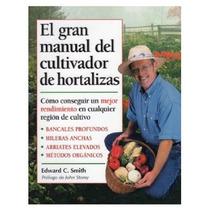 El Gran Manual Del Cultivador De Hortalizas (gu Envío Gratis