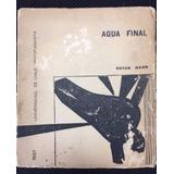 Oscar Hahn Agua Final 1967 Antofagasta 1era Ed. Berchenko