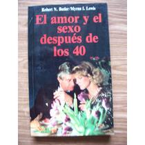 El Amor Y El Sexo Después De Los 40-robert Butler-ed-planeta