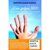 ¡ Con Golpes No ! - Martha Alicia Chavez / Grijalbo