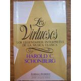 Los Virtuosos Biografía Música Clásica / Harold C. Schonberg