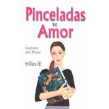 Pinceladas De Amor / Aventuras Jeans / Trillas