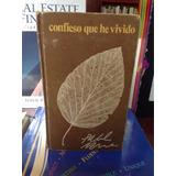 Confieso Que He Vivido - Pablo Neruda - Círculo De Lectores.