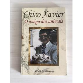 Livro Chico Xavier, O Amigo Dos Animais