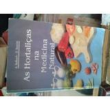 As Hortaliças Na Medicina Natural 2ª Edição